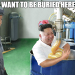 kim jong un want to be buried in food
